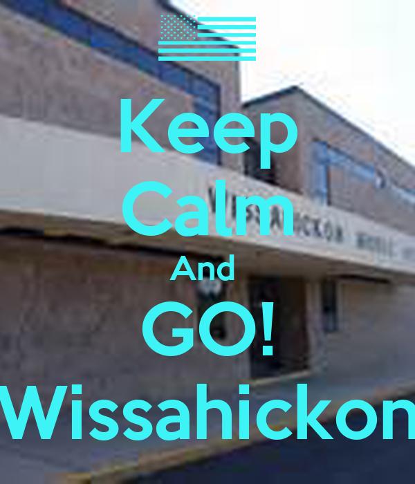 Keep Calm And  GO! Wissahickon