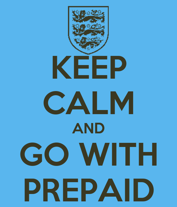 KEEP CALM AND GO WITH PREPAID