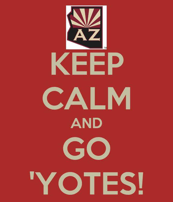 KEEP CALM AND GO 'YOTES!
