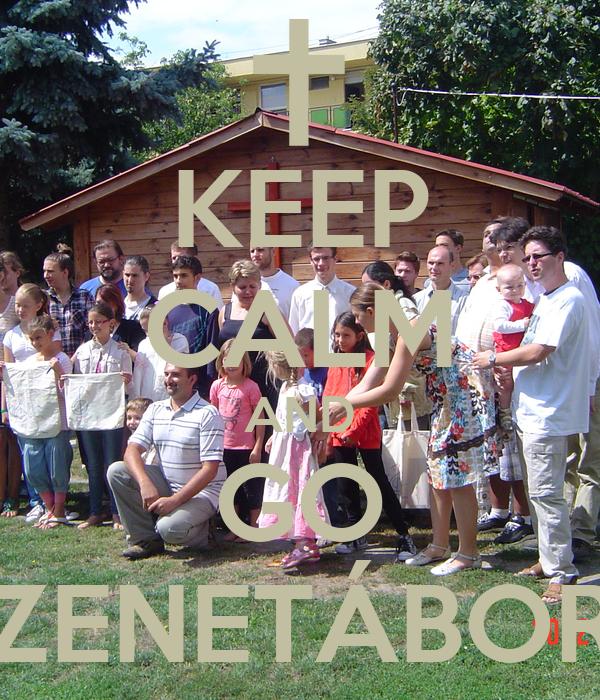 KEEP CALM AND GO ZENETÁBOR