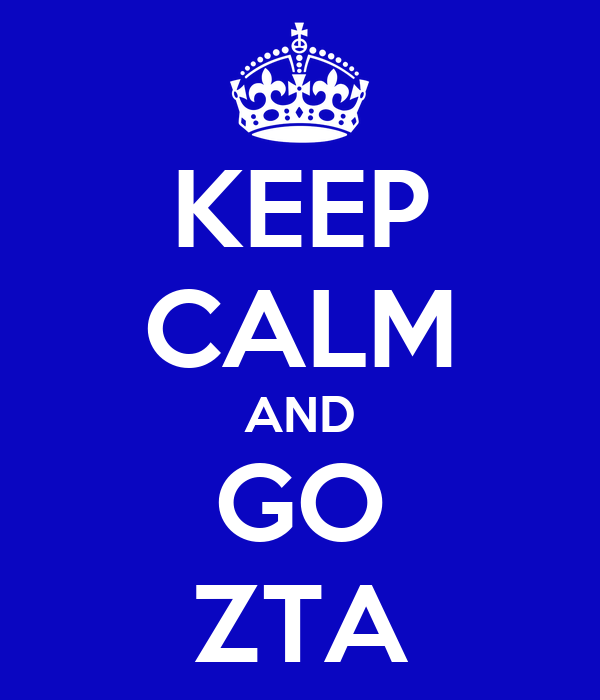 KEEP CALM AND GO ZTA