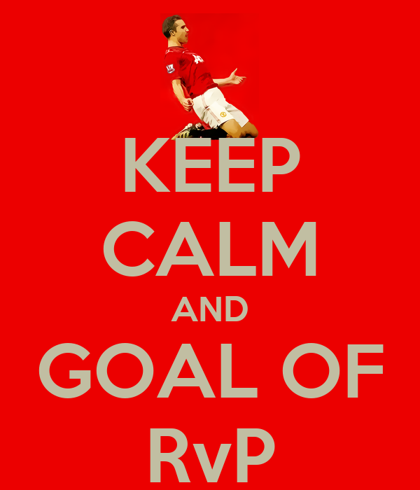 KEEP CALM AND GOAL OF RvP