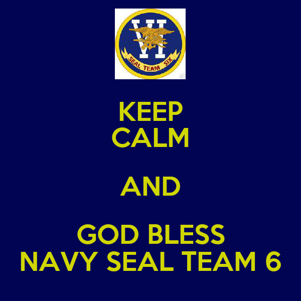 KEEP CALM AND GOD BLESS NAVY SEAL TEAM 6