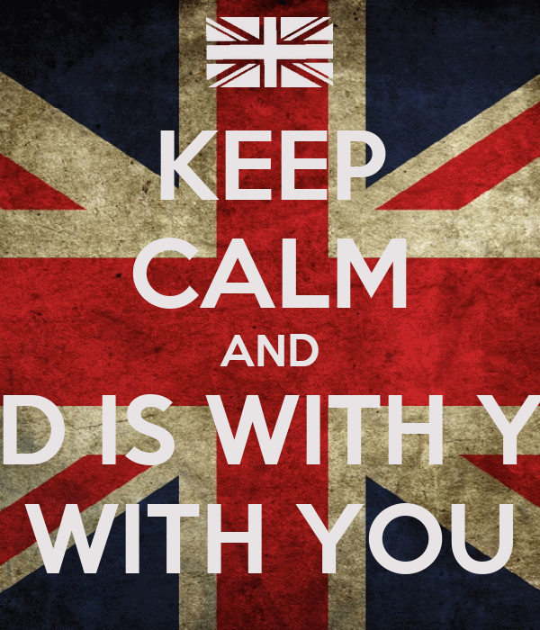 KEEP CALM AND GOD IS WITH YOU WITH YOU