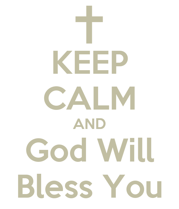 KEEP CALM AND God Will Bless You