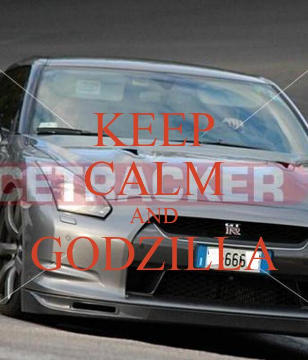 KEEP CALM AND GODZILLA
