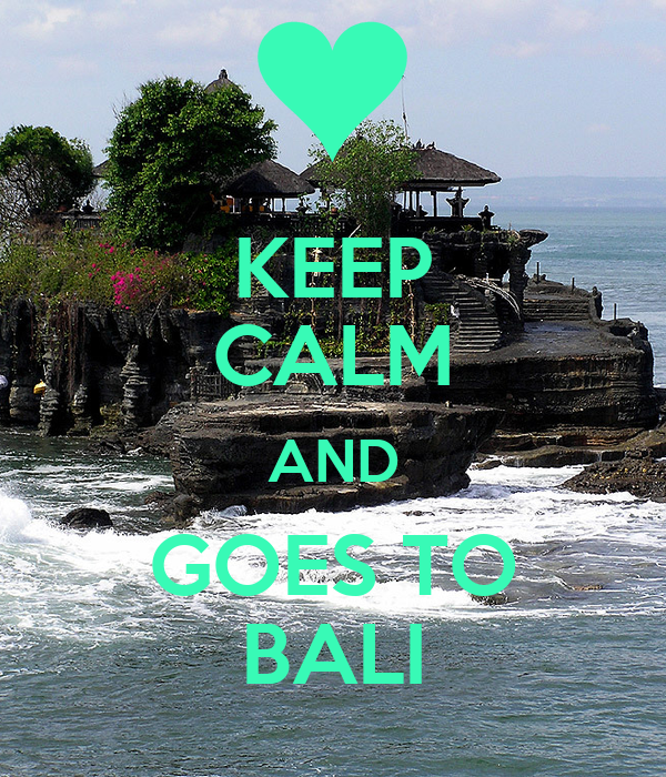 KEEP CALM AND GOES TO BALI