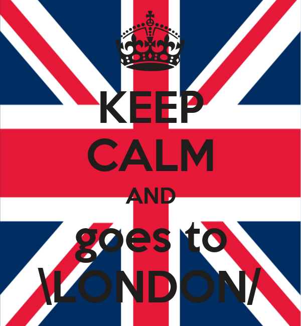 KEEP CALM AND goes to \LONDON/