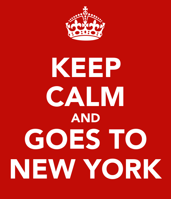 KEEP CALM AND GOES TO NEW YORK