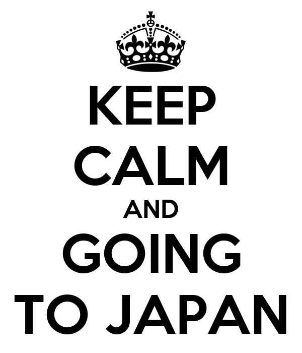 KEEP CALM AND GOING TO JAPAN