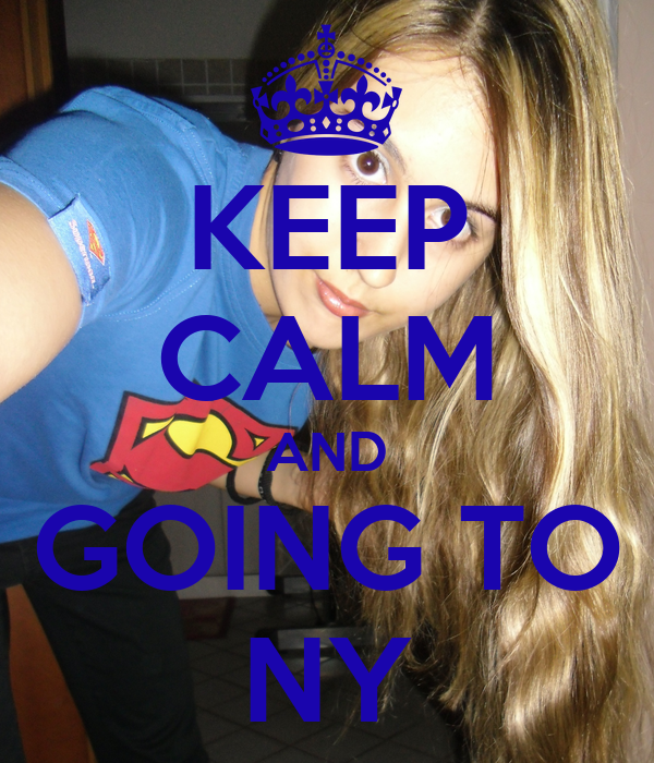 KEEP CALM AND GOING TO NY