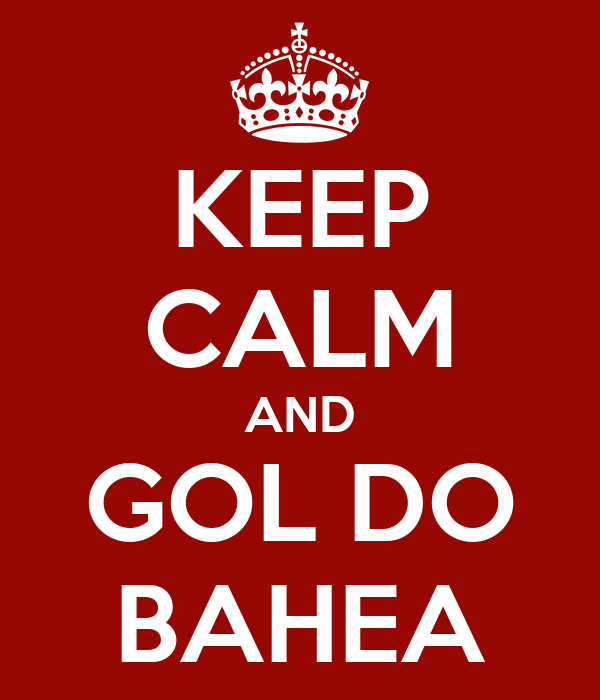 KEEP CALM AND GOL DO BAHEA
