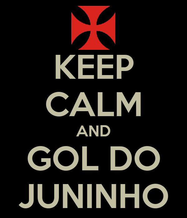 KEEP CALM AND GOL DO JUNINHO