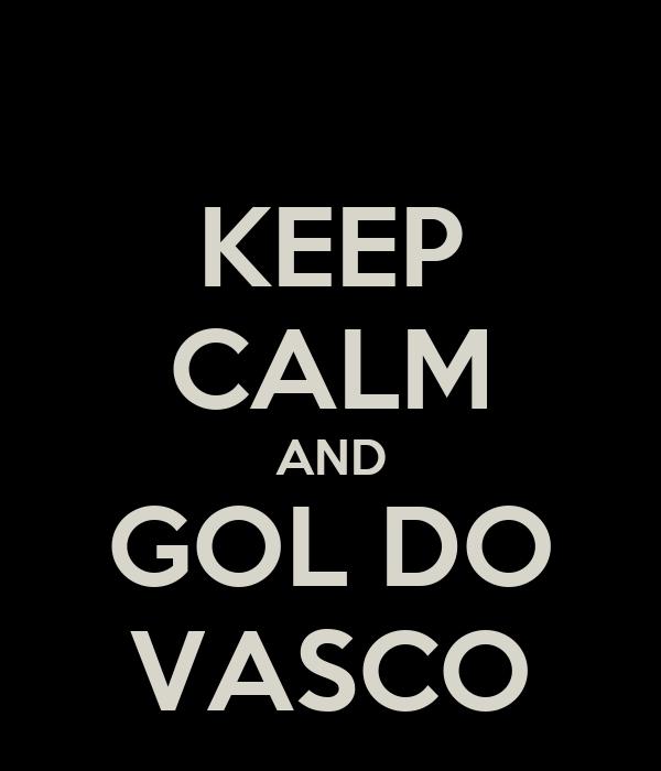 KEEP CALM AND GOL DO VASCO