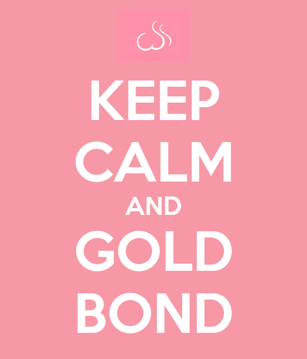 KEEP CALM AND GOLD BOND