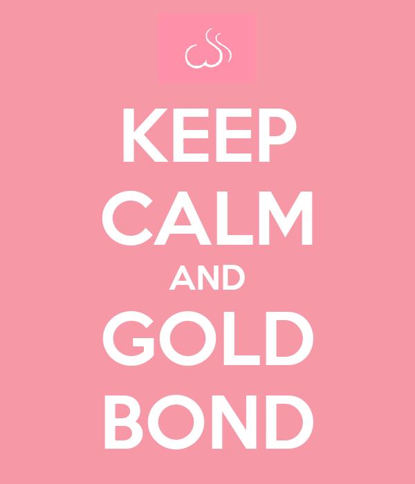 KEEP CALM AND GOLD BOND
