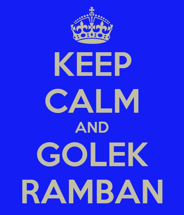 KEEP CALM AND GOLEK RAMBAN