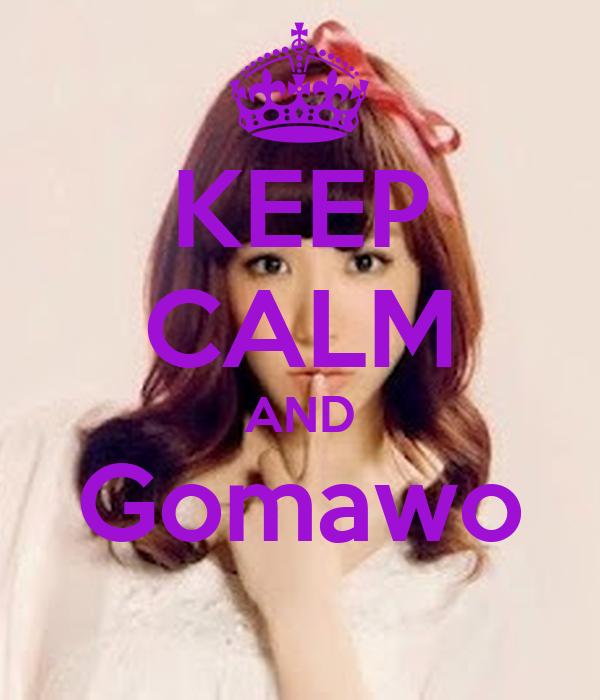 KEEP CALM AND Gomawo