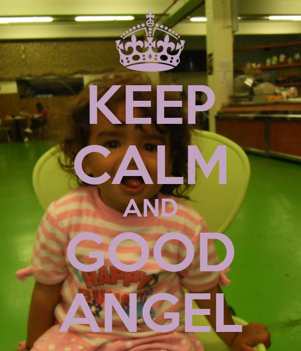 KEEP CALM AND GOOD ANGEL