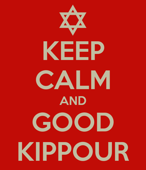 KEEP CALM AND GOOD KIPPOUR