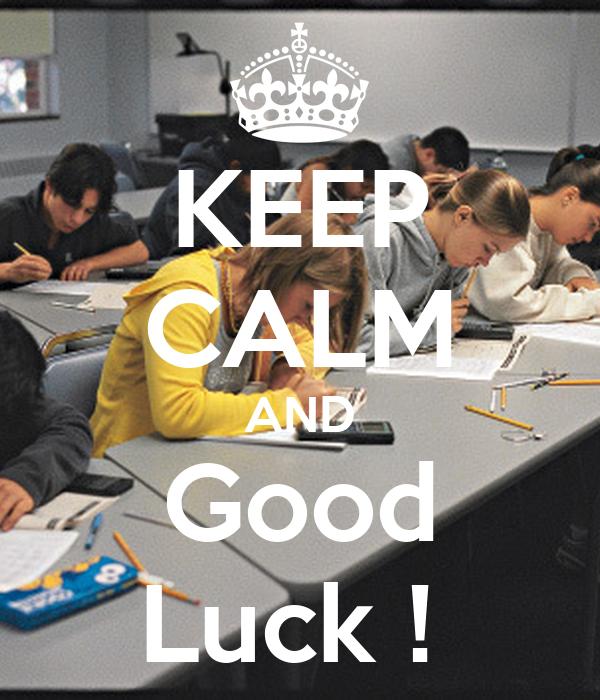 KEEP CALM AND Good Luck !