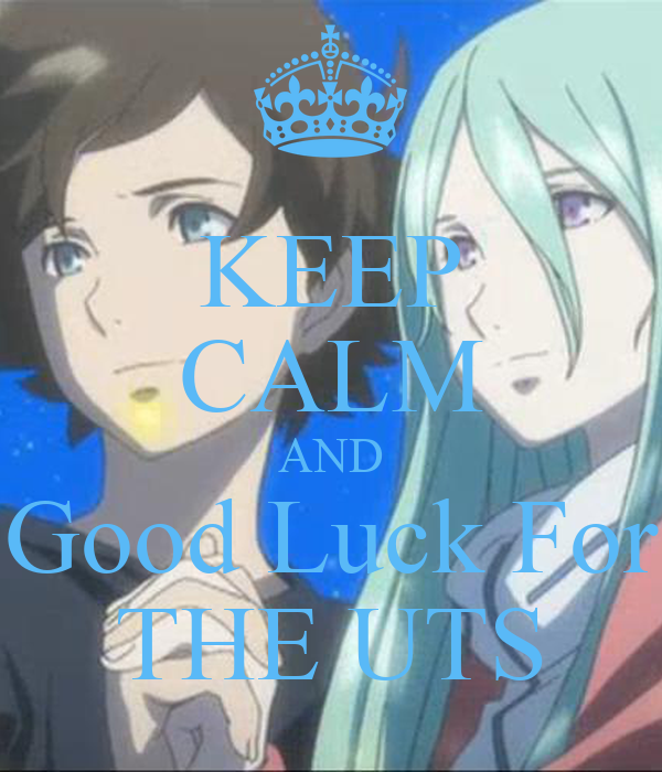 KEEP CALM AND Good Luck For THE UTS
