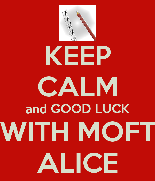 KEEP CALM and GOOD LUCK WITH MOFT ALICE