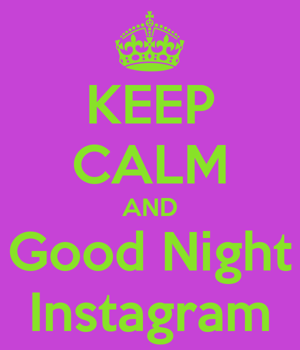KEEP CALM AND Good Night Instagram