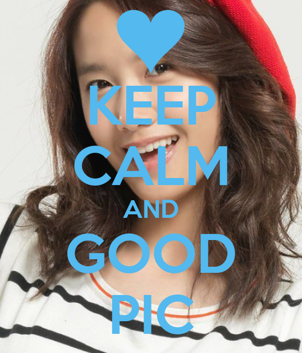 KEEP CALM AND GOOD PIC