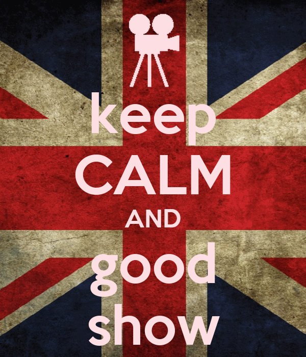 keep CALM AND good show