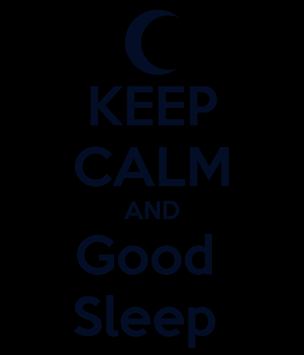 KEEP CALM AND Good  Sleep