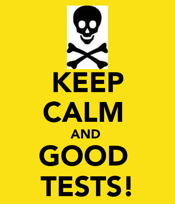 KEEP CALM  AND  GOOD  TESTS!