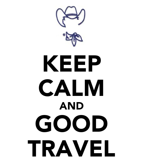 KEEP CALM AND GOOD TRAVEL