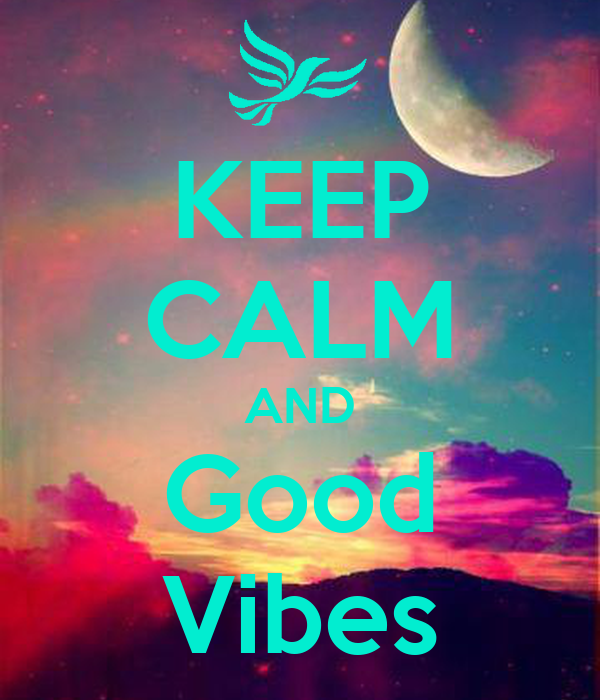 KEEP CALM AND Good Vibes