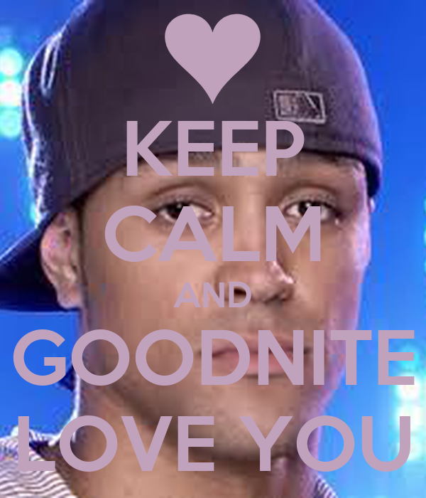 KEEP CALM AND GOODNITE LOVE YOU