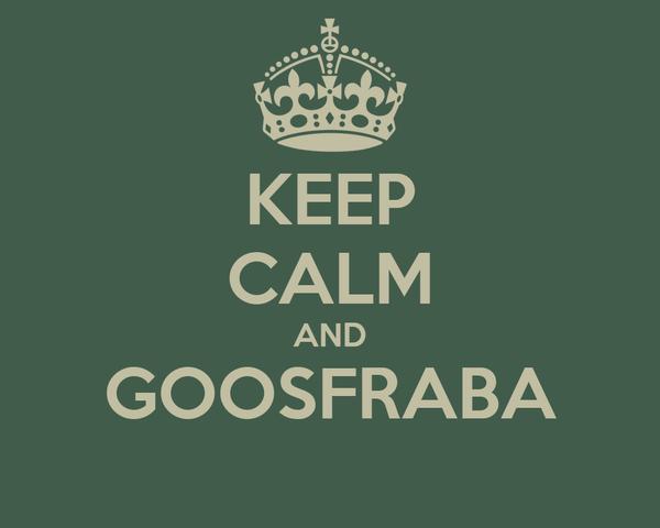 keep-calm-and-goosfraba--20.jpg