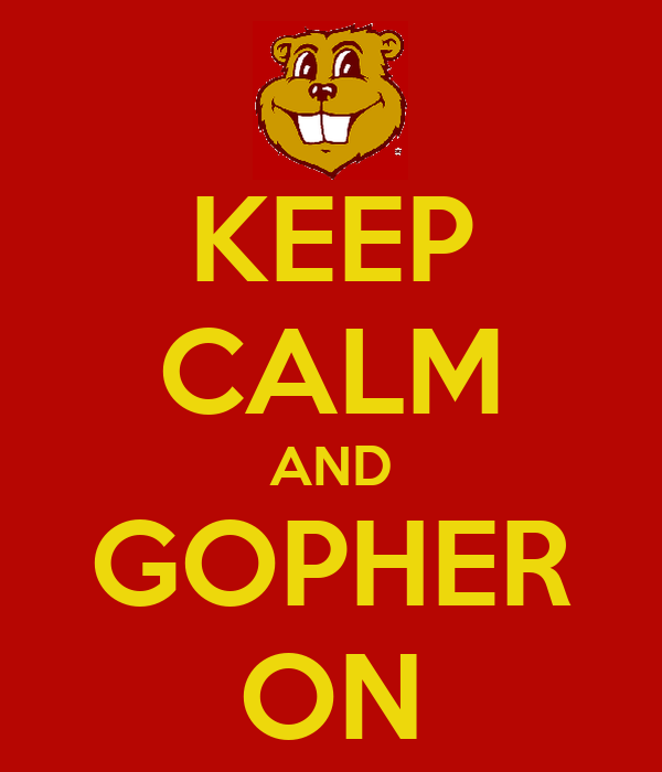 KEEP CALM AND GOPHER ON