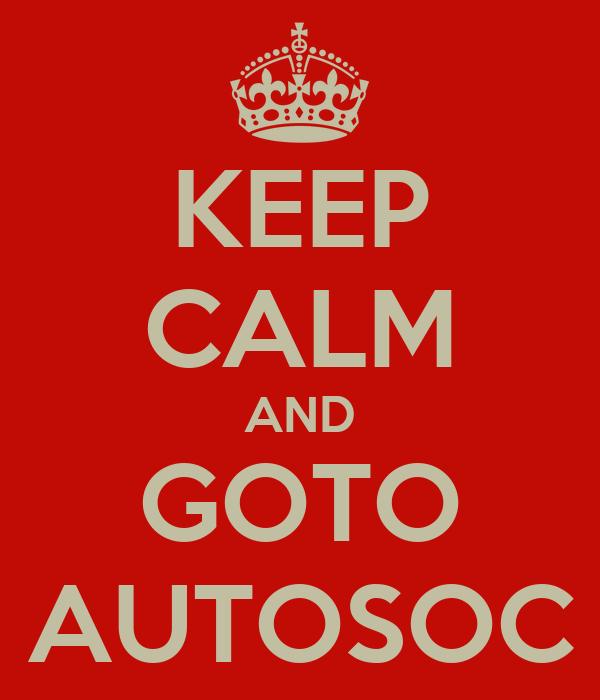 KEEP CALM AND GOTO AUTOSOC