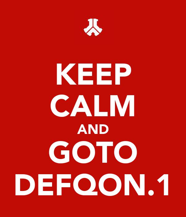 KEEP CALM AND GOTO DEFQON.1