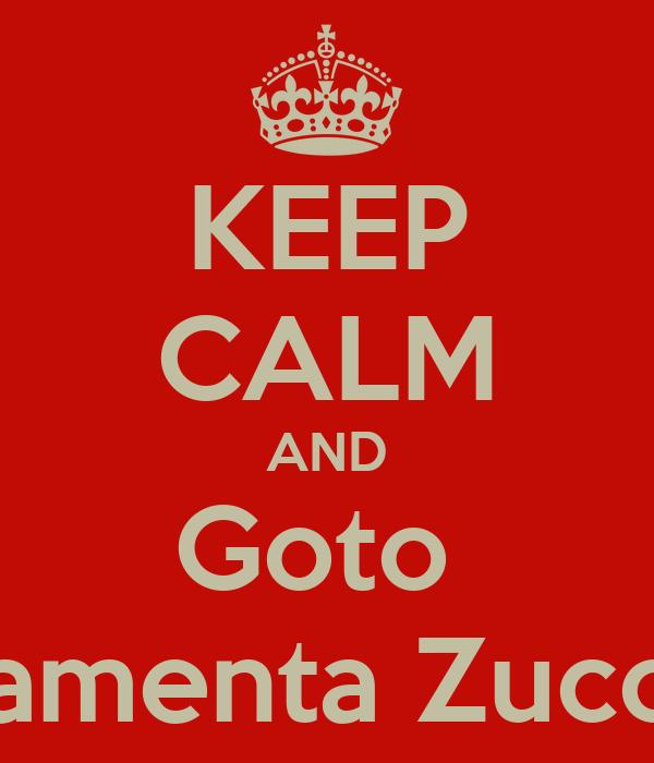 KEEP CALM AND Goto  Ferramenta Zucchelli