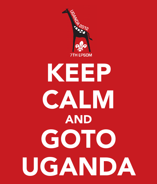 KEEP CALM AND GOTO UGANDA