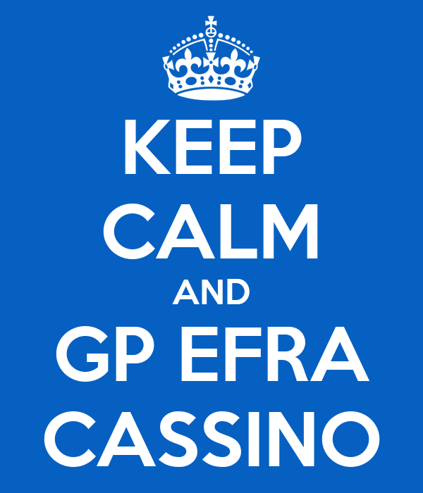 KEEP CALM AND GP EFRA CASSINO