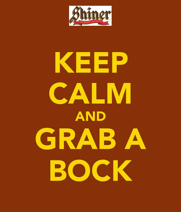 KEEP CALM AND GRAB A BOCK