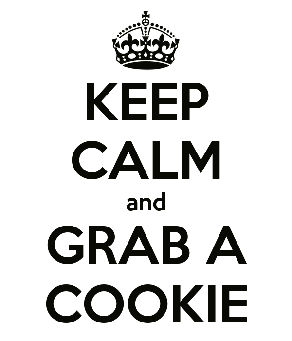 KEEP CALM and GRAB A COOKIE