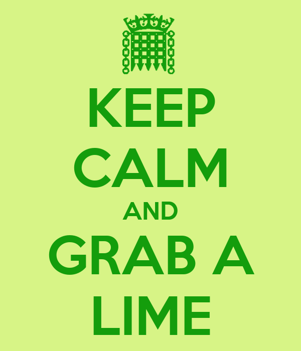 KEEP CALM AND GRAB A LIME