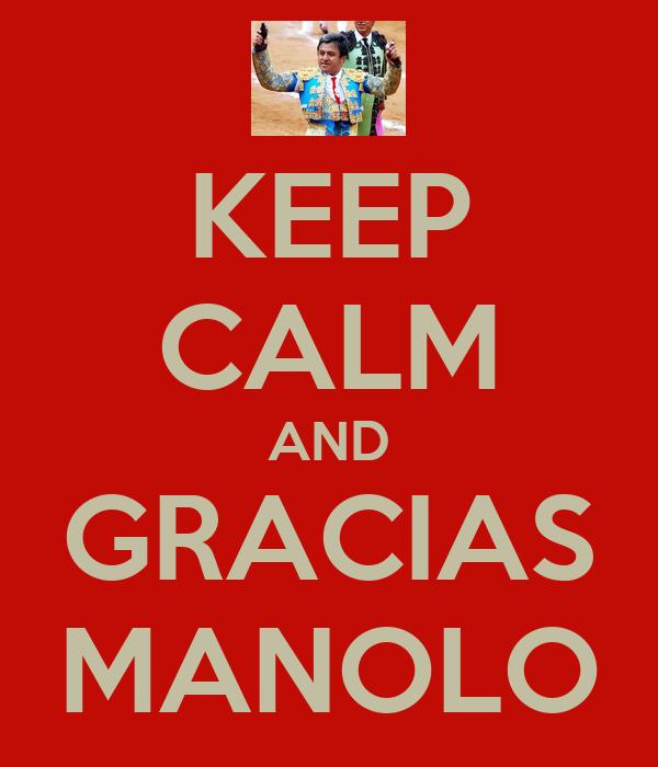 KEEP CALM AND GRACIAS MANOLO