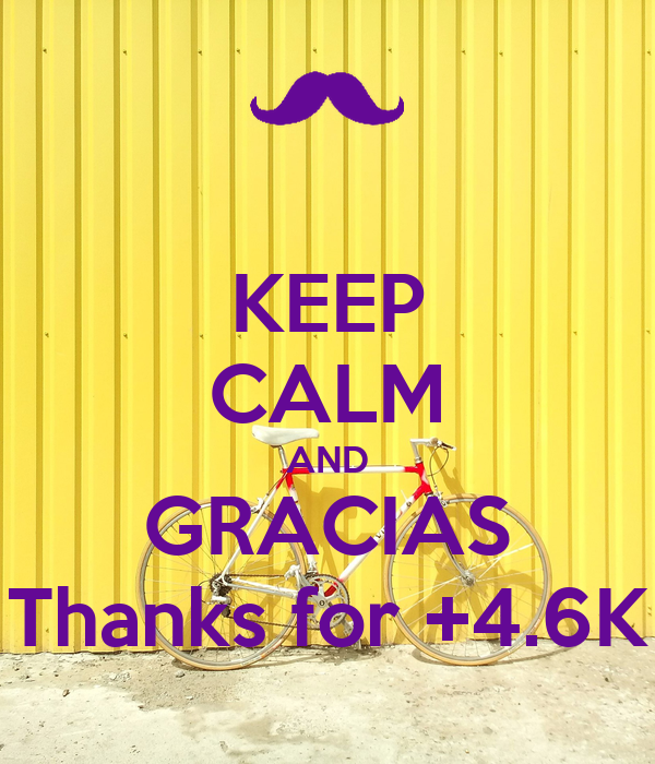 KEEP CALM AND GRACIAS Thanks for +4.6K
