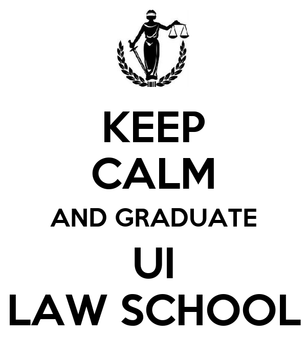 KEEP CALM AND GRADUATE UI LAW SCHOOL