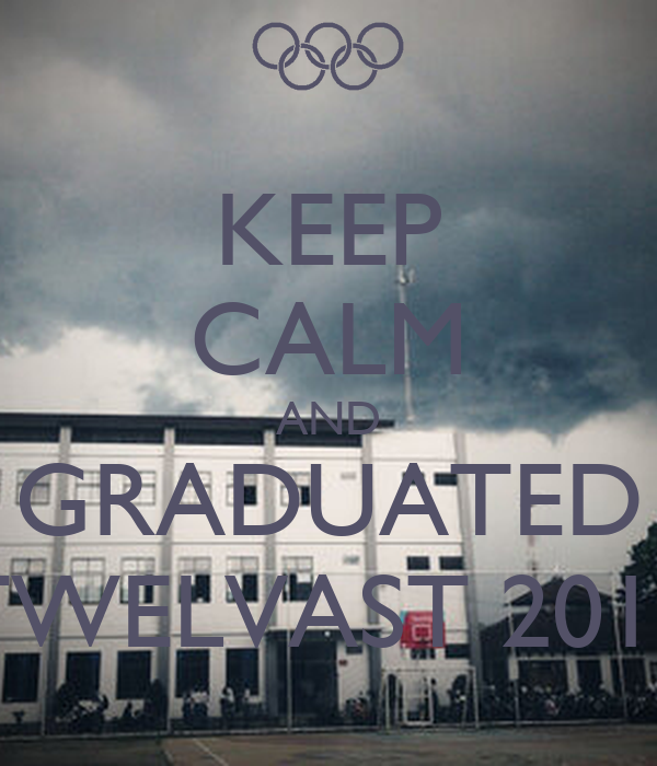 KEEP CALM AND GRADUATED TWELVAST 2013