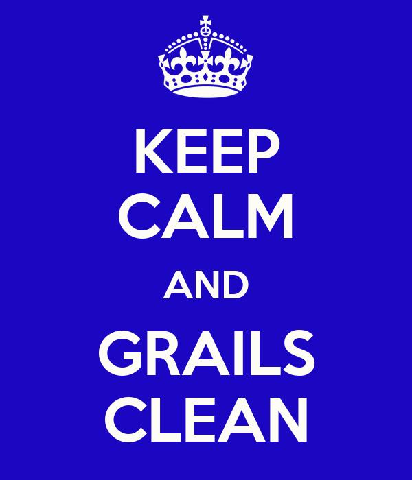 KEEP CALM AND GRAILS CLEAN